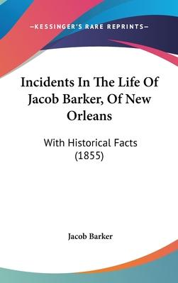 Incidents in the Life of Jacob Barker, of New Orleans