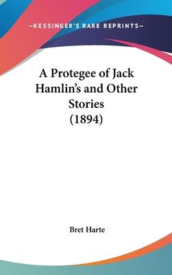 A Protegee of Jack Hamlin's and Other Stories (1894)