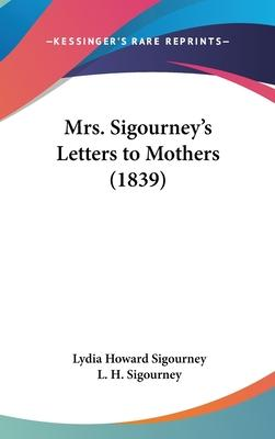 Mrs. Sigourney's Letters to Mothers (1839)