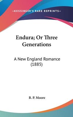 Endura; Or Three Generations