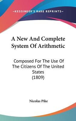 A New and Complete System of Arithmetic
