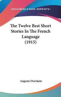 The Twelve Best Short Stories in the French Language (1915)