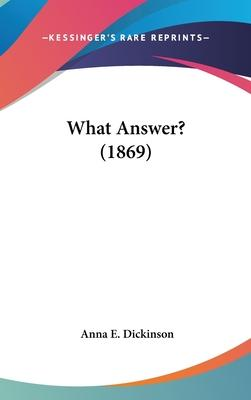 What Answer? (1869)