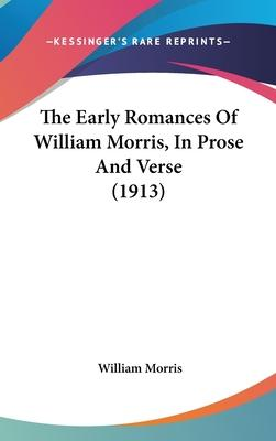 The Early Romances of William Morris, in Prose and Verse (1913)