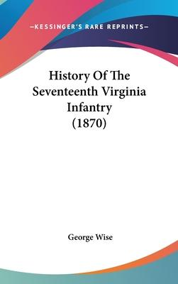 History of the Seventeenth Virginia Infantry (1870)