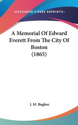 A Memorial of Edward Everett from the City of Boston (1865)