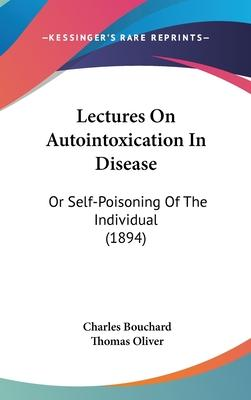 Lectures on Autointoxication in Disease