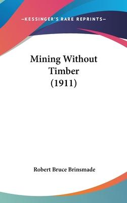 Mining Without Timber (1911)