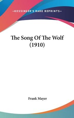 The Song of the Wolf (1910)