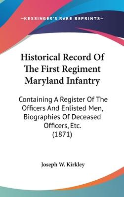 Historical Record of the First Regiment Maryland Infantry