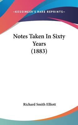 Notes Taken in Sixty Years (1883)