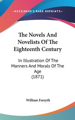 The Novels And Novelists Of The Eighteenth Century