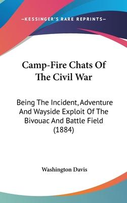 Camp-Fire Chats of the Civil War