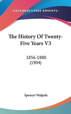 The History of Twenty-Five Years V3