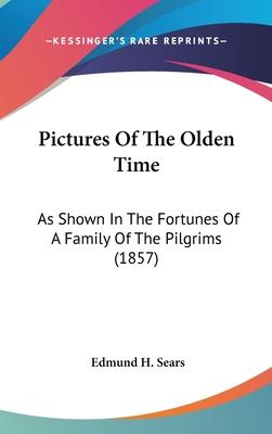 Pictures of the Olden Time