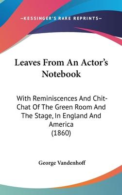 Leaves from an Actor's Notebook