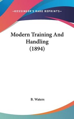 Modern Training and Handling (1894)