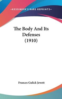 The Body and Its Defenses (1910)