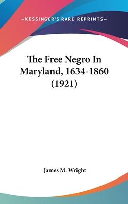 The Free Negro in Maryland, 1634-1860 (1921)