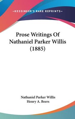 Prose Writings of Nathaniel Parker Willis (1885)