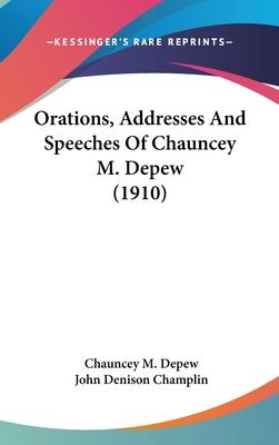 Orations, Addresses and Speeches of Chauncey M. DePew (1910)