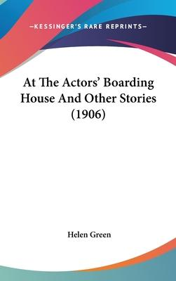 At the Actors' Boarding House and Other Stories (1906)