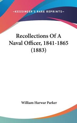 Recollections of a Naval Officer, 1841-1865 (1883)