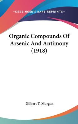 Organic Compounds of Arsenic and Antimony (1918)