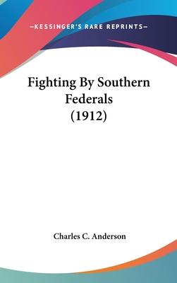 Fighting by Southern Federals (1912)