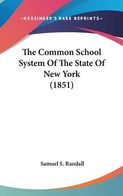 The Common School System of the State of New York (1851)