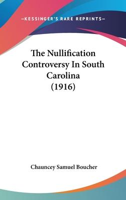 The Nullification Controversy in South Carolina (1916)