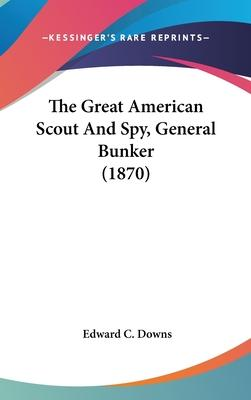 The Great American Scout and Spy, General Bunker (1870)
