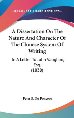 A Dissertation on the Nature and Character of the Chinese System of Writing