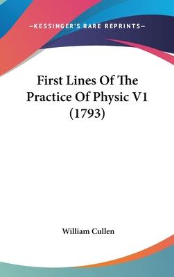 First Lines of the Practice of Physic V1 (1793)