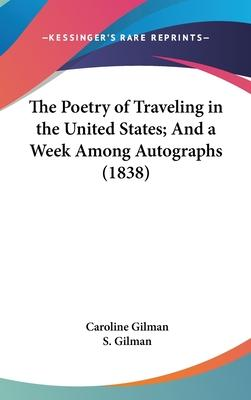 The Poetry Of Traveling In The United States; And A Week Among Autographs (1838)