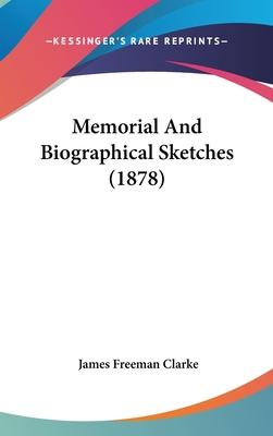 Memorial and Biographical Sketches (1878)