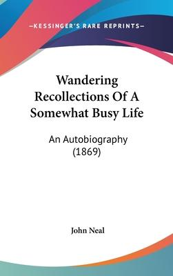 Wandering Recollections of a Somewhat Busy Life