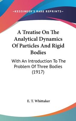 A Treatise on the Analytical Dynamics of Particles and Rigid Bodies