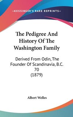 The Pedigree and History of the Washington Family