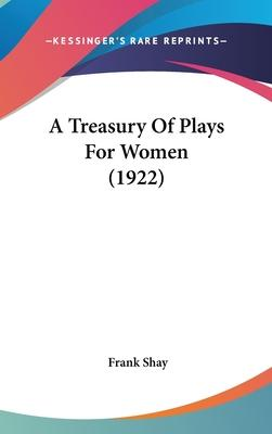 A Treasury of Plays for Women (1922)