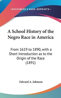A School History of the Negro Race in America