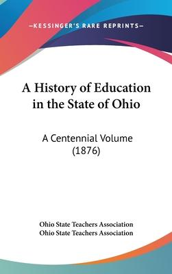 A History of Education in the State of Ohio