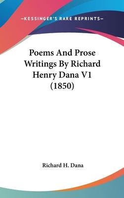 Poems and Prose Writings by Richard Henry Dana V1 (1850)