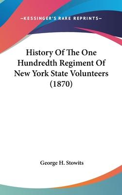 History Of The One Hundredth Regiment Of New York State Volunteers (1870)