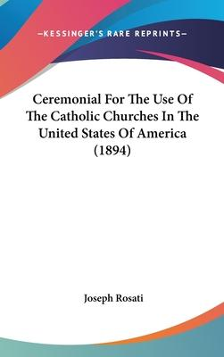 Ceremonial for the Use of the Catholic Churches in the United States of America (1894)