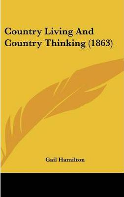 Country Living And Country Thinking (1863)
