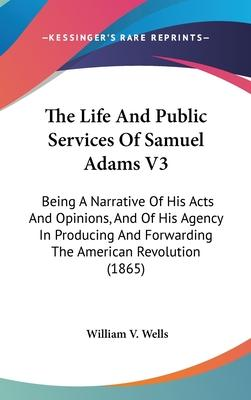 The Life and Public Services of Samuel Adams V3