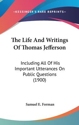 The Life and Writings of Thomas Jefferson