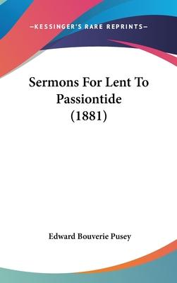 Sermons for Lent to Passiontide (1881)