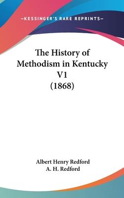 The History of Methodism in Kentucky V1 (1868)